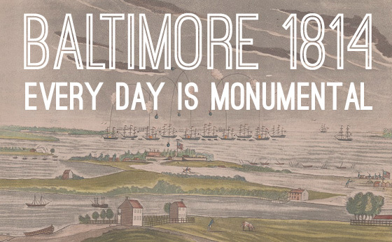 Baltimore 1814 | Every Day is Monumental